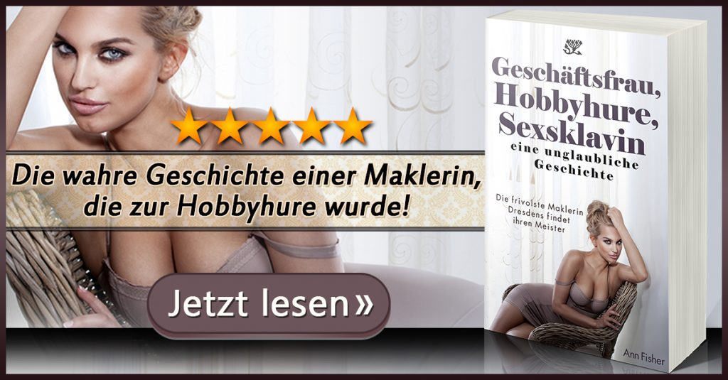 Geschäftsfrau, Hobbyhure, Sexsklavin - eine unglaubliche Geschichte