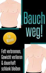 Bauch-weg-Fett-verbrennen-Gewicht-verlieren-dauerhaft-schlank-bleiben-fr-Mnner-German-Edition-0
