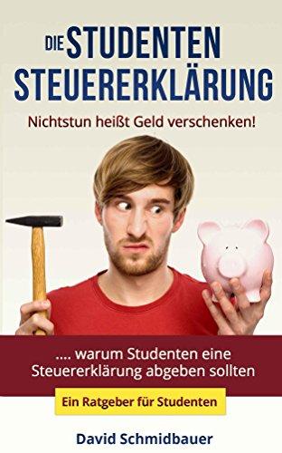 Die-Studentensteuererklrung-Nichtstun-heit-Geld-verschenken-ein-Steuerratgeber-fr-Studenten-Steuern-sparen-fr-Studenten-German-Edition-0