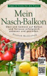 Mein-Nasch-Balkon-Obst-und-Gemse-auf-Balkon-und-Terrasse-erfolgreich-anbauen-und-genieen-German-Edition-0