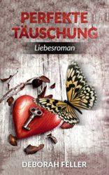 Perfekte-Tuschung-Kategorie-Liebesromane-Liebesgeschichten-romantische-Romane-Thriller-German-Edition-0