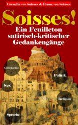 Soisses-Feuilleton-Essays-zu-Gesellschaft-Geschichte-Politik-Religion-Sex-German-Edition-0