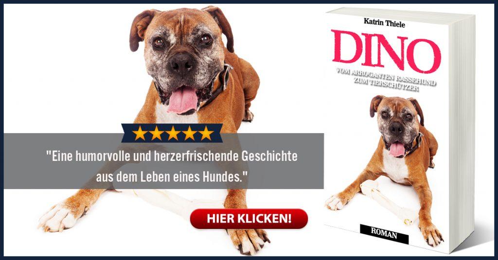 Katrin Thiele - Dino - vom arroganten Rassehund zum Tierschützer