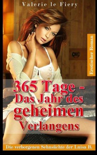 365 Tage - Das Jahr des geheimen Verlangens: Die verborgenen Sehnsüchte der Luisa B.