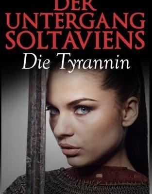 Der Untergang Soltaviens: Die Tyrannin