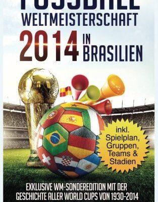 Fussball Weltmeisterschaft 2014 in Brasilien