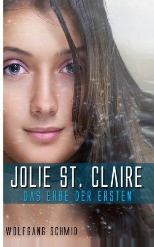 Jolie St. Claire - Das Erbe der Ersten
