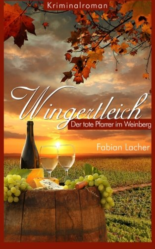 Wingertleich - Ein toter Pfarrer im Weinberg